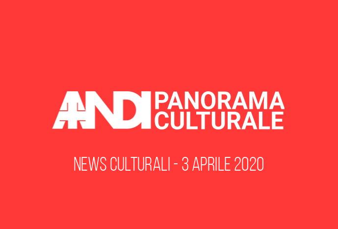 News culturali - 3 Aprile 2020