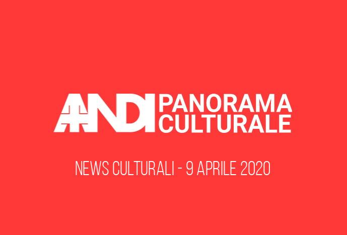 News culturali - 9 Aprile 2020